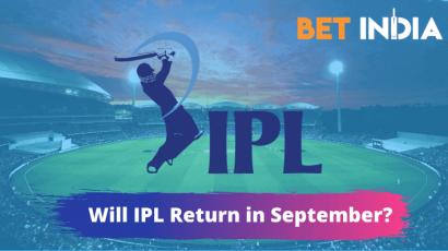 Will IPL 2021 Return in September?