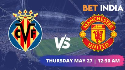 Villarreal v Manchester United Europa League Final Betting Tips & Predictions